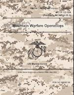 Marine Corps Techniques Publication McTp 12-10a (Formerly McWp 3-35.1) Mountain Warfare Publication 2 May 2016