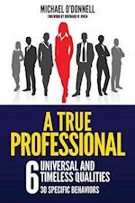 A True Professional: 6 Universal and Timeless Qualities