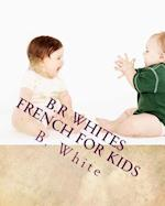 B.R Whites French for Kids