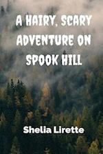 A Hairy, Scary Adventure on Spook Hill