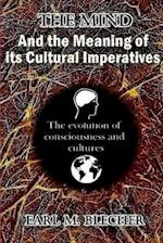 The Mind and the Meaning of Its Cultural Imperatives