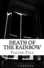 Death of the Rainbow