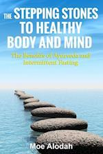 The Stepping Stones to Healthy Body and Mind