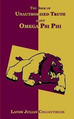 The Book of Unauthorized Truth about Omega Psi Phi