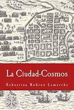 La Ciudad-Cosmos