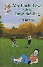 Yes, I'm in Love with Lawn Bowling