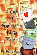 A Cup of Inspiration to Go Please