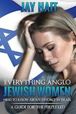 Everything Anglo Jewish Women Need to Know about Divorce in Israel