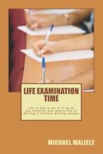 Life Examination Time