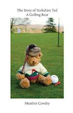 The Story of Yorkshire Ted. a Golfing Bear