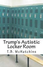 Trump's Autistic Locker Room