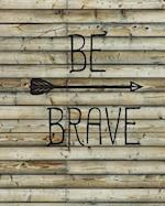 Be Brave, Quote Inspiration Notebook, Dream Journal Diary, Dot Grid - Blank No Lined -Graph Paper, 8
