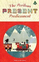 The Perilous Present Predicament