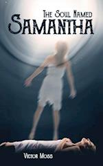 The Soul Named Samantha