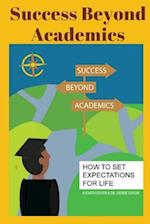 Success Beyond Academics