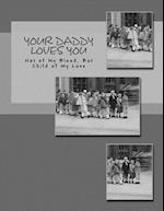 Your Daddy Loves You - Black & White Edition