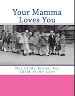 Your Mamma Loves You