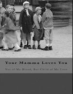 Your Mamma Loves You - Black & White Edition