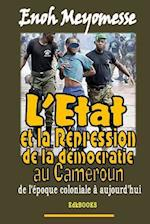 L'Etat Et La Repression de La Democratie Au Cameroun