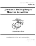 Marine Corps Reference Publication McRp 3-0c Operational Training Ranges Required Capabilities 29 May 2009