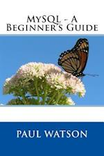 MySQL - A Beginner's Guide