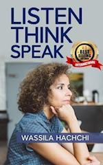 Listen. Think. Speak.