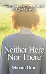Neither Here Nor There af Miriam Drori