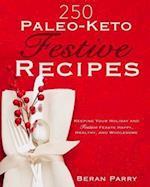 250 Paleo - Keto Festive Recipes