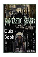 Fantastic Beasts and Where to Find Them Quiz Book