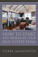 How to Start and Propagate Your Real Estate Farm