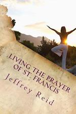 Living the Prayer of St. Francis