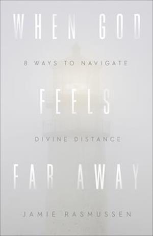 When God Feels Far Away