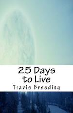 25 Days to Live