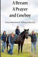 A Dream, a Prayer, and Cowboy af Tracy Hammond