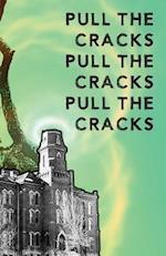 Pull the Cracks