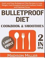 Bulletproof Diet Cookbook & Smoothies 2 in 1 ***Large Print Edition***
