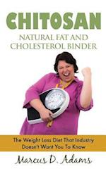 Chitosan - Natural Fat and Cholesterol Binder af Marcus D. Adams