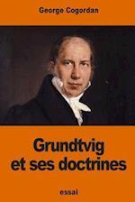 Grundtvig Et Ses Doctrines