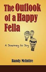 The Outlook of a Happy Fella