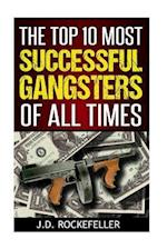 The Top 10 Most Successful Gangsters of All Times