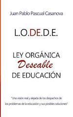 La L.O.de.D.E. (Ley Organica Deseable de Educacion)