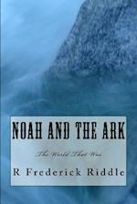 Noah and the Ark af R. Frederick Riddle