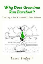 Why Does Grandma Run Barefoot?