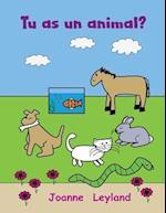 Tu as Un Animal?