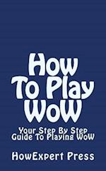 How to Play Wow