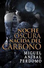 Noche Oscura Nacida del Carbono