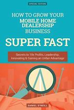 How to Grow Your Mobile Home Dealership Business Super Fast
