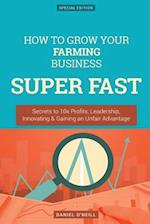 How to Grow Your Farming Business Super Fast