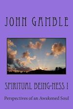 Spiritual Being-Ness I