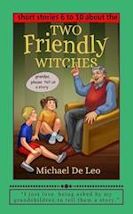 Two Friendly Witches - 5 Short Stories (Books 6 to 10)
